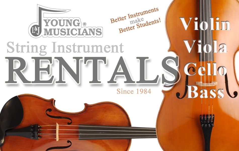 L&J Young Musicians String Instrument Rentals Violin Viola Cello Bass Better Instruments make Better Students since 1984